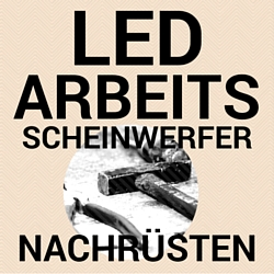 LED Arbeitsscheinwerfer nachrüsten